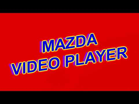 MAZDA CONNECT 2018 VIDEO PLAYER 3.5  - PLAY MP4