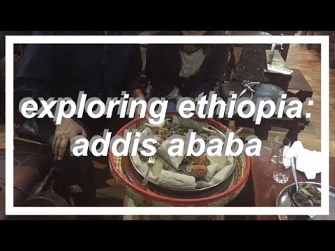 exploring ethiopia: addis ababa