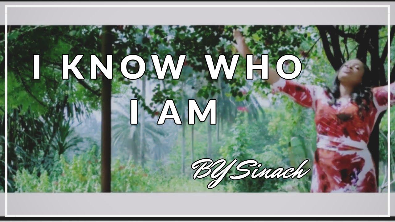 I Know Who I Am Lyrics By Sinach Youtube