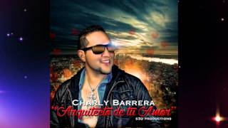 Arquitecto de tu Amor by Charly Barrera
