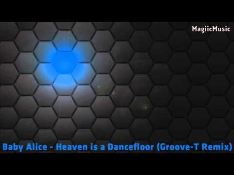 Baby Alice - Heaven is a Dancefloor (Groove-T Remix) [HD] [MagiicMusic]