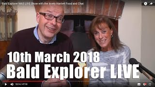 Bald Explorer   WAS LIVE Show with the lovely Harriet! Food and Chat