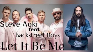 LET IT BE ME (Steve Aoki feat Backstreet Boys) - Lyrics