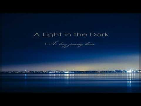 A Light in the Dark - A Long Journey Home (Full Album)