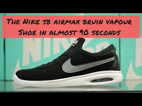 The Nike AirMax Bruin Vapour Shoe In (Almost) 90 Seconds