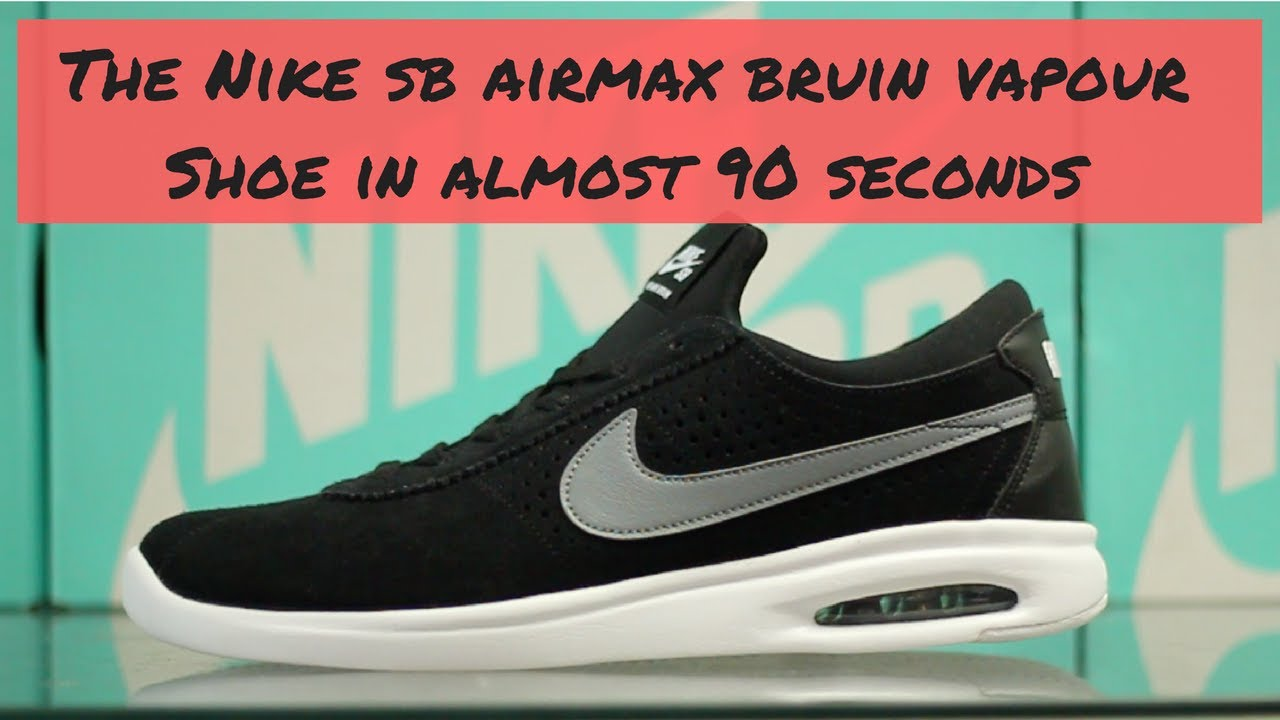 96d1f21a13 The Nike AirMax Bruin Vapour Shoe in (Almost) 90 Seconds