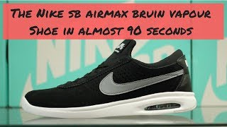 The Nike AirMax Bruin Vapour Shoe in (Almost) 90 Seconds Mp3