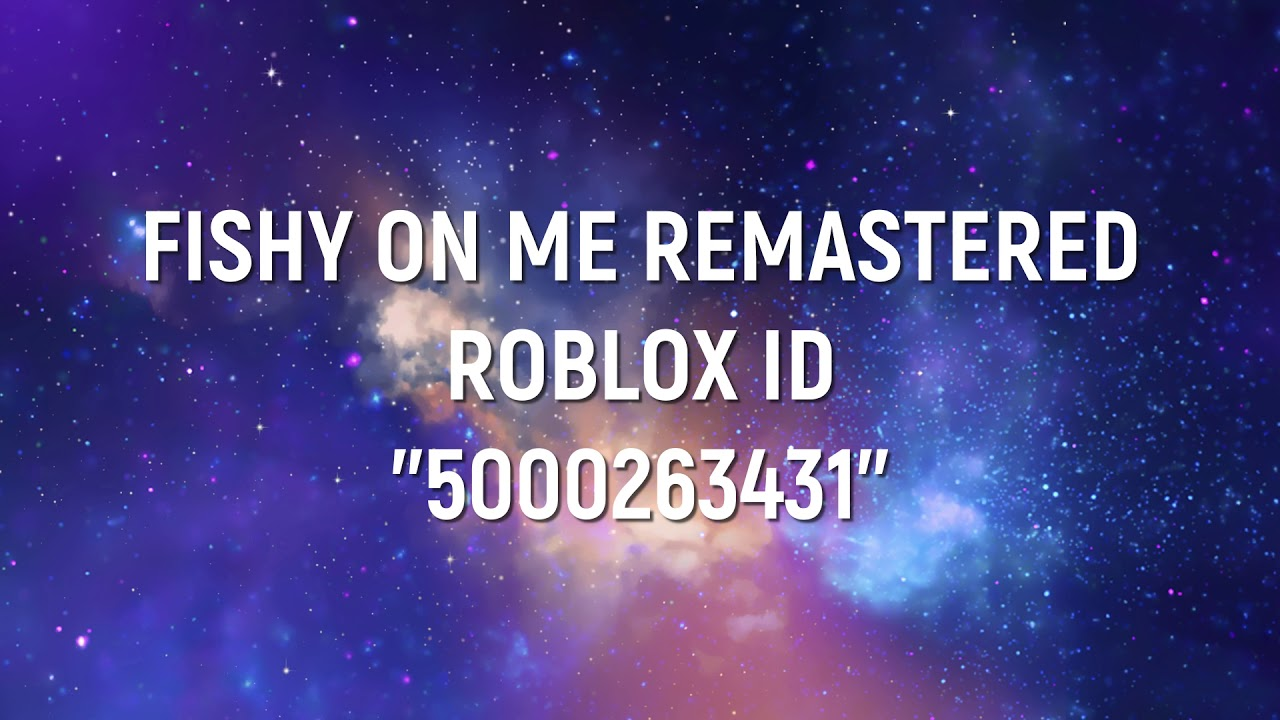 Roblox Music Code Id For Fishy On Me L 2020 Youtube