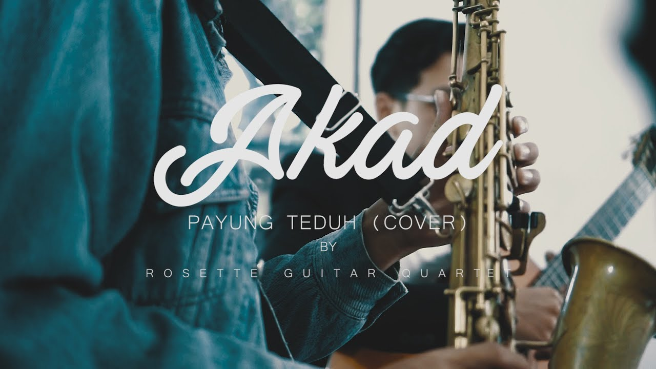Payung Teduh - Akad (Cover) By Rosette Guitar Quartet