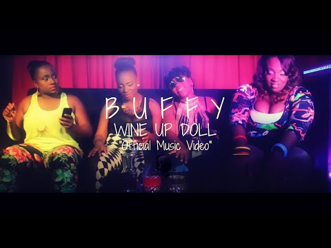 Buffy - Wine Up Doll [Official Music Video] OM Management 2014 @DrBeanSoundz @BuffyTheArtiste