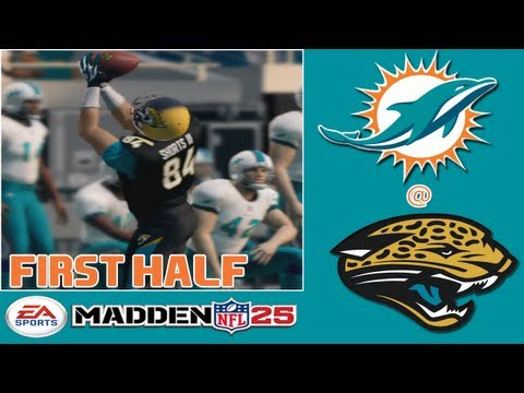 Madden 25: Pre Season Week 1 - Miami Dolphins vs. Jacksonville Jaguars (1st Half)