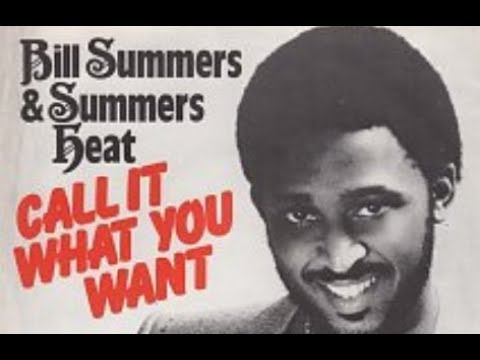 Bill Summers And Summers Heat  Call It What You Want