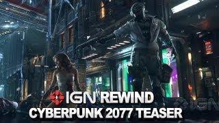 IGN Rewind Theater - Cyberpunk 2077 Teaser Trailer