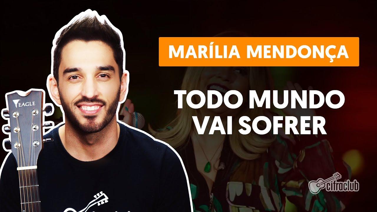 TODO MUNDO VAI SOFRER - Marília Mendonça (aula completa) | Como tocar no violão