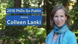 2018 PhDs Go Public: Colleen Lanki