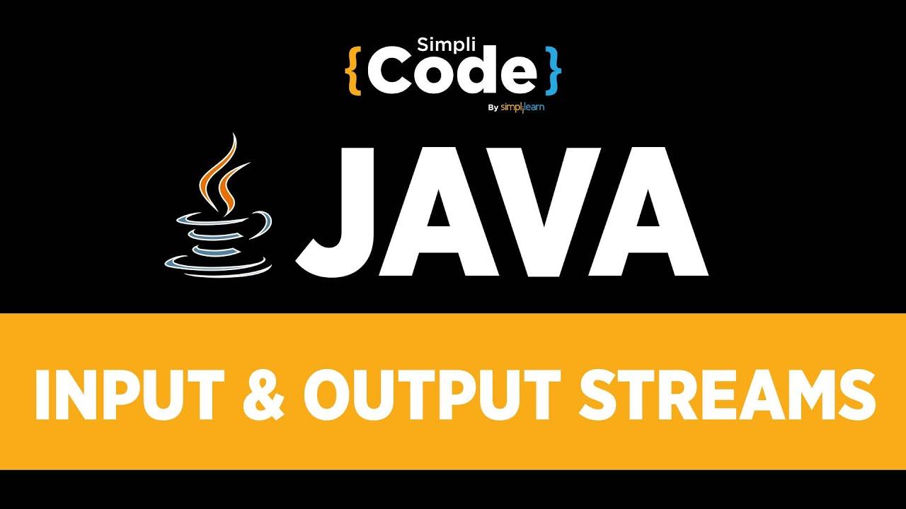 Java Tutorial For Beginners   Input & Output Streams In Java   IO Streams In Java