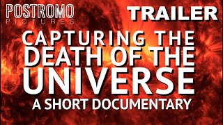 Capturing the Death of the Universe | Official Trailer