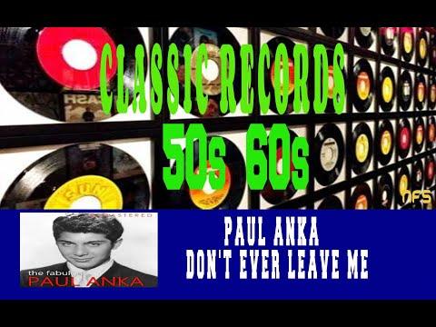 PAUL ANKA - DON'T EVER LEAVE ME