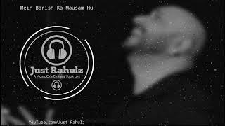 Mein Barish Ka Mausam Hu   8D Audio   Kuch Bhi Ho Jaye   Use Headphones   Sad Song   HQ