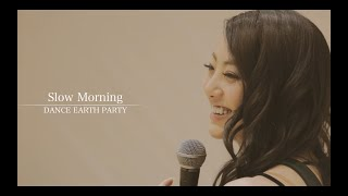 Dream Shizuka (DANCE EARTH PARTY) / Slow Morning (#myplaylist) thumbnail