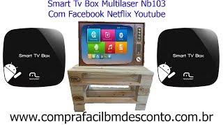 Smart Tv Box Multilaser Nb103 Com Facebook Netflix Youtube Kodi ou IPTV