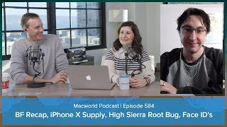 The iPhone X vs. Black Friday, Apple patches the High Sierra 'root' bug | Macworld Podcast ep. 584