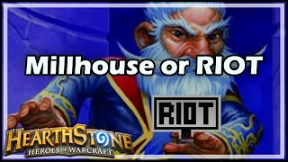 [Hearthstone] Millhouse or RIOT