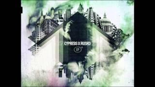 Cypress x Rusko EP MIX
