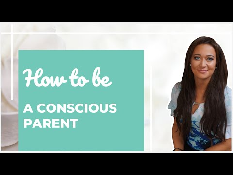 6 Keys To Creating A Secure Child In The Earliest Stage Of Parenting (Conscious Parenting Video!)