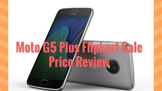 moto g5 plus mobile sale on flipkart price camera test comparision