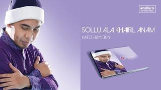 Hafiz Hamidun - Sollu Ala Khairil Anam (Audio)