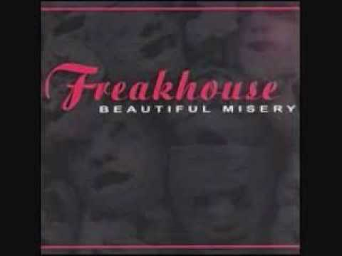 Freakhouse - Love Hates Me