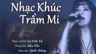 Nhạc Khúc Trầm Mi (Lê Vân Tú) - Ca sĩ Bảo Yến