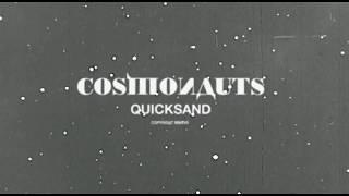 "Quicksand - ""Cosmonauts"""