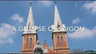 A Glimpse of Saigon 2018