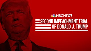Watch: The Second Impeachment Trial Of Donald Trump | NBC News Now - Feb. 13, 2021