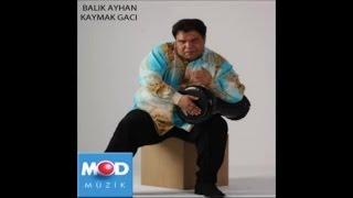 BALIK AYHAN - APTURRAMAN