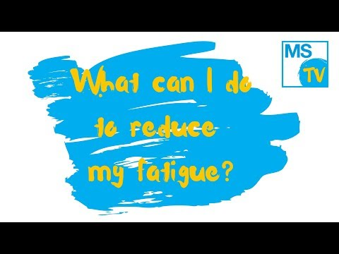 What can I do to reduce my fatigue?