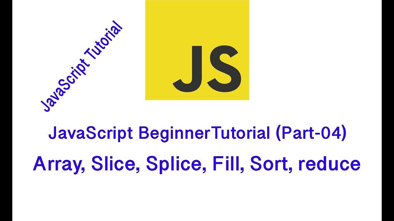 JavaScript BeginnerTutorial (Part-04) | Array, Slice ...