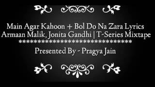 Main Agar Kahoon + Bol Do Na Zara Lyrics – Armaan Malik, Jonita Gandhi | T-Series Mixtape