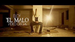 Eloy El Malo Official Video