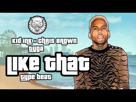 Kid Ink x Chris Brown x Tyga Type Beat W/...