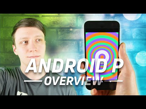 Android P Overview: Everything you need to know right now