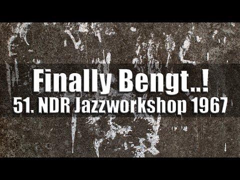 """""""Finally Bengt..!"""" - 51. NDR Jazzworkshop 1967"""