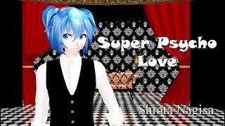 MMD Super Psycho Love Shiota Nagisa