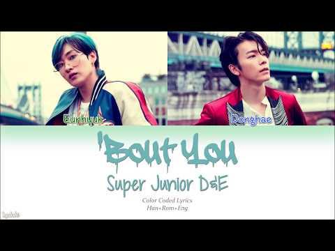 Super Junior-D&E (슈퍼주니어-D&E) – 'Bout You (머리부터 발끝까지) (Color Coded Lyrics) [Han/Rom/Eng]