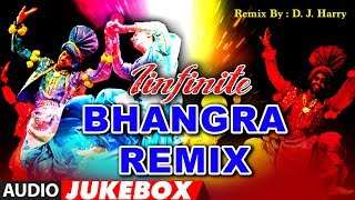 Infinite Bhangra Remix | D J Harry | Punjabi Bhangra Songs | Audio Jukebox | T-Series