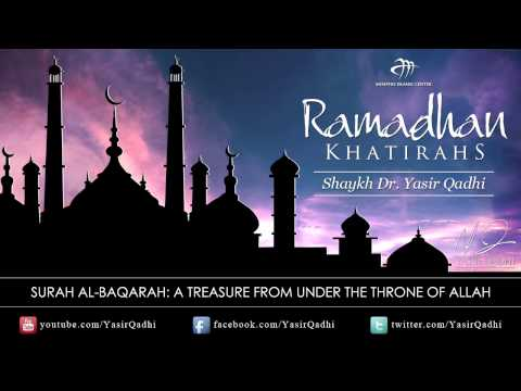 Ramadan Khatirah: Surah AlBaqarah - Treasure from under the Throne - Dr. Yasir Qadhi | 3rd Aug 2011