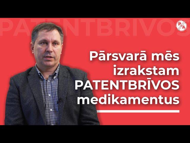 Dr. Elmārs Tērauds par patentbrīvajiem medikamentiem