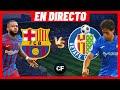BARCELONA vs GETAFE EN VIVO 🔴 LIGA DE ESPAÑA - JORNADA 3
